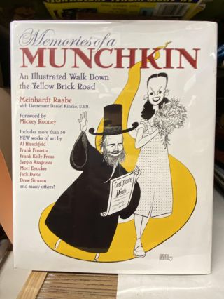 Memories of a Munchkin: An Illustrated Walk Down the Yellow Brick Road. Meinhardt Raabe
