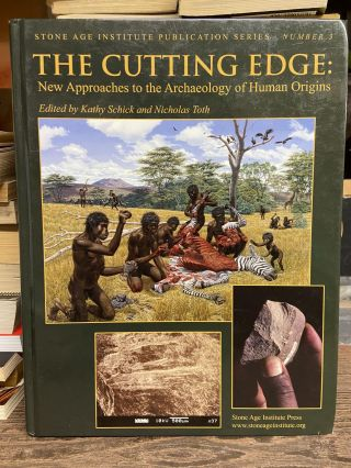 The Cutting Edge: New Approaches to the Archaeology of Human Origins (Stone Age Institute...