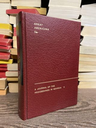 A Journal of the Proceedings in Georgia, Volume II. William Stephens