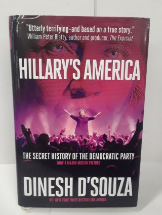 Hillary's America: The Secret History of the Democratic Party. Dinesh D'Souza
