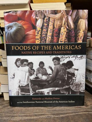 Foods of the Americas: Native Recipes and Traditions. Marlene Divina, Fernando Divina