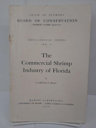 The Commercial Shrimp Industry in Florida. Clarence Idyll