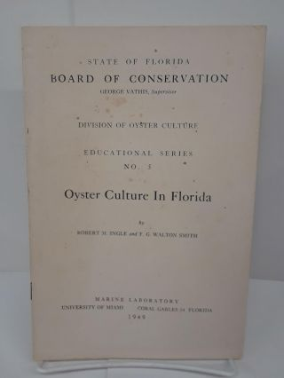 Oyster Culture in Florida. Robert Ingle