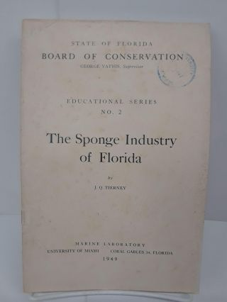 The Sponge Industry in Florida. J. Q. Tierney