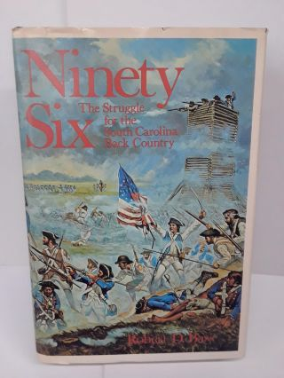 Ninety Six: The Struggle for the South Carolina Back Country. Robert Bass