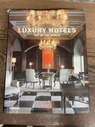 Luxury Hotels: Top of the World. Martin Nicholas Kunz, Patricia Masso