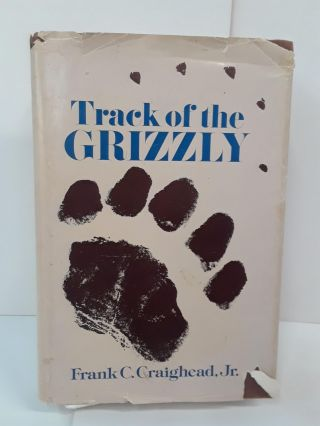 Track of the Grizzly. Frank Craighead