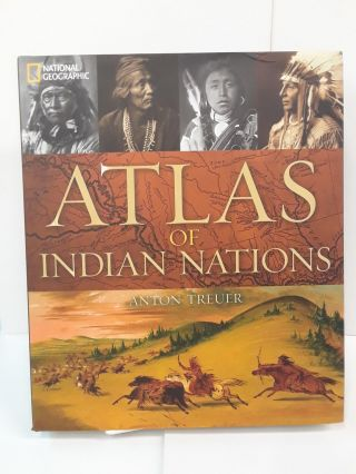 Atlas of Indian Nations. Anton Treuer
