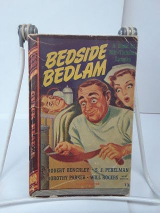 Bedside Bedlam: A Book of Rib-Tickling Laughs. Robert Benchley