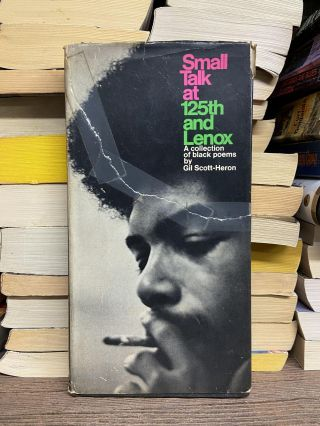 Small Talk at 125th and Lenox: A Collection of Black Poems. Gil Scott-Heron