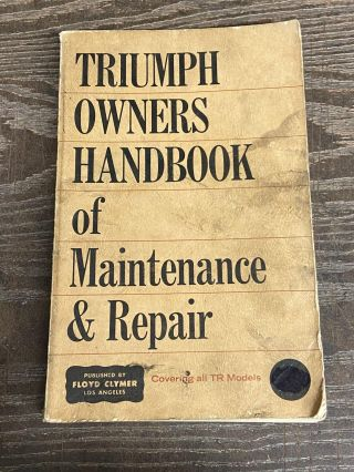 Triumph Owners Handbook of Maintenance & Repair- Covering all TR models