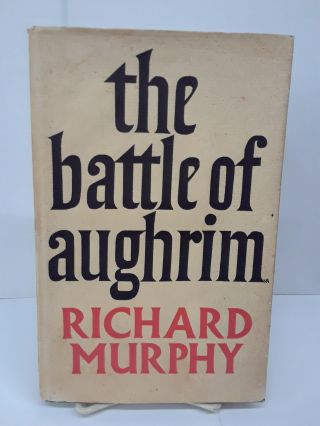The Battle of Aughrim and the God Who Eats Corn. Richard Murphy