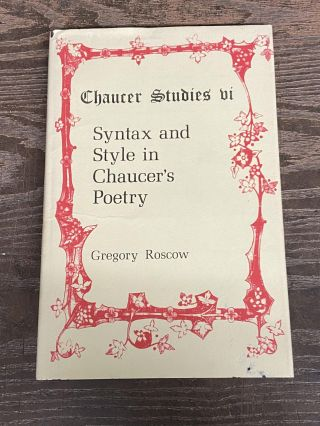 Syntax and Style in Chaucer's Poetry (Chaucer Studies vi). Gregory Roscow