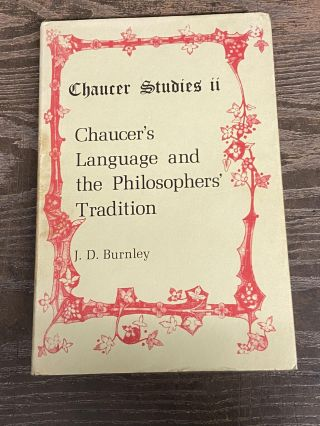 Chaucer's Language and the Philosophers' Tradition (Chaucer Studies ii). J. A. Burnley