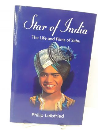 Star of India: The Life and Films of Sabu. Philip Leibfried