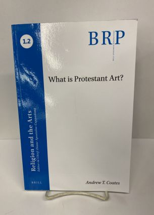 What is Protestant Art? Andrew T. Coates