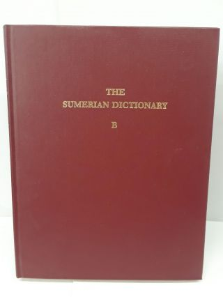 The Sumerian Dictionary of the University Museum of the University of Pennsylvania. Ake W. Sjoberg
