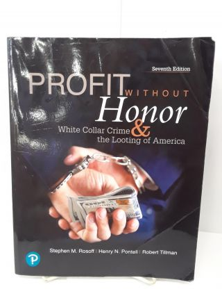 Profit Without Honor: White Collar Crime and the Looting of America. Stephen Rosoff