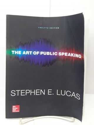 The Art of Public Speaking. Stephen Lucas
