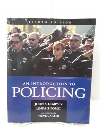 An Introduction to Policing. John S. Dempsey