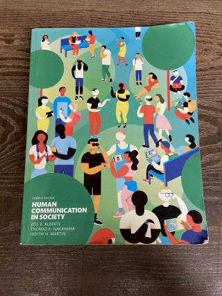 Human Communication in Society (Fourth Edition). Jess K. Alberts, Thomas K. Nakayama, Judith N....