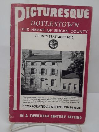 Picturesque Doylestown: The Heart of Bucks County in a Twentieth Century Setting. Doylestown...