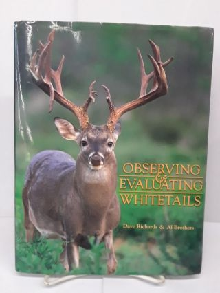 Observing and Evaluating Whitetails. Dave Richards