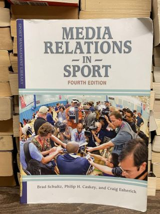 Media Relations in Sport (4th edition). Brad Schultz