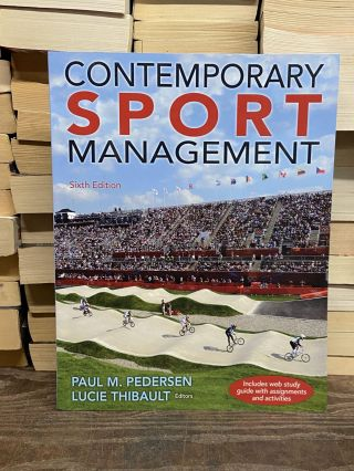 Contemporary Sport Management (Sixth Edition). Paul M. Pedersen, Lucie Thibault
