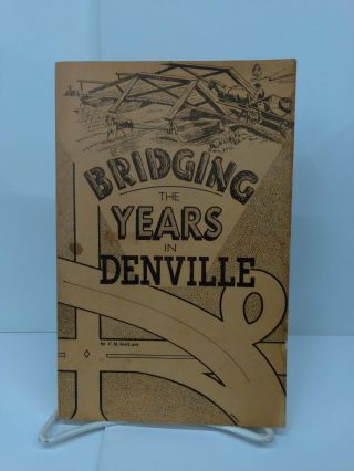 Bridging the Years in Denville. C. M. toeLaer