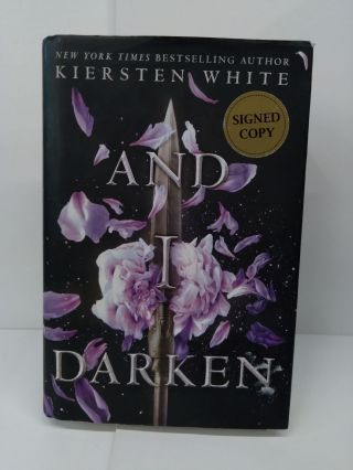 And I Darken. Kiersten White