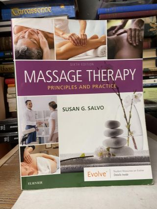 Massage Therapy: Principles and Practice (6th Edition). Susan G. Salvo