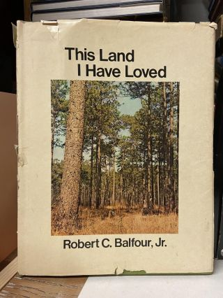 This Land I Have Loved. Robert C. Balfour