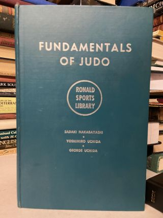 Fundamentals of Judo (Ronald Sports Library). Sadaki Nakabayashi
