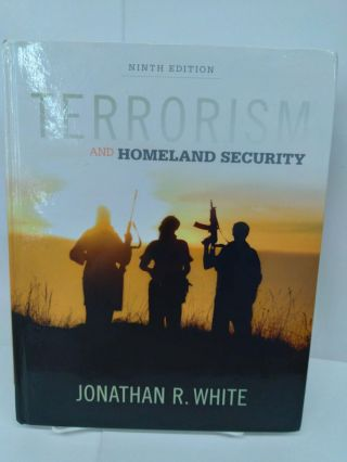 Terrorism and Homeland Security. Jonathan White
