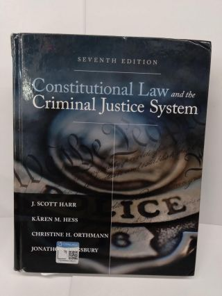 Constitutional Law and the Criminal Justice System. J. Scott Harr
