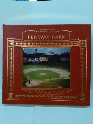 Remembering Fenway Park: An Oral and Narrative History of the Home of the Boston Red Sox. Harvey...