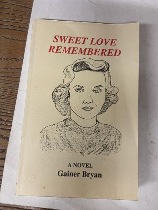 Sweet Love Remembered. Gainer Bryan