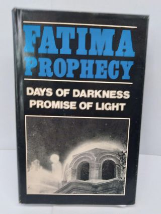 Fatima Prophecy: Days of Darkness Promise of Light