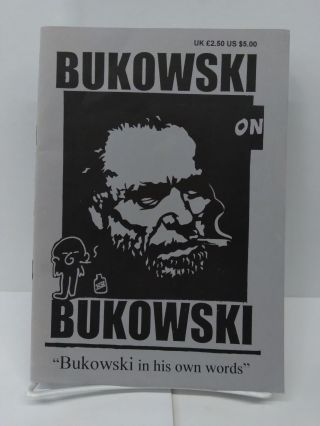 Bukowski on Bukowski: Bukowski in His Own Words. Charles Bukowski, Ricky Hollywood