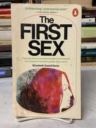 The First Sex. Elizabeth Gould Davis