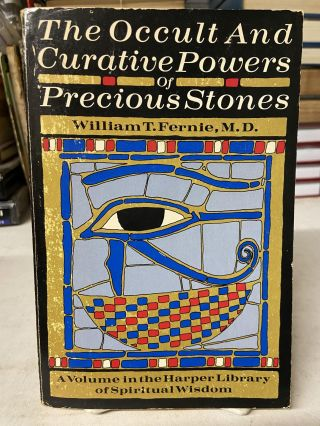 The Occult and Curative Powers of Precious Stones. William T. Fernie