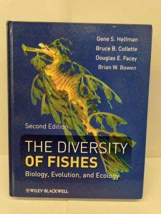 The Diversity of Fishes: Biology, Evolution, and Ecology. Gene Helfman