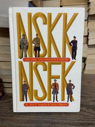 NSKK and NSFK: Uniforms, Organization and History. Lt Col. John Angolia, David Littlejohn