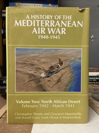 A History of the Mediterranean Air War 1940-1945, Vol. 2. Christopher Shore, Giovanni Massimello