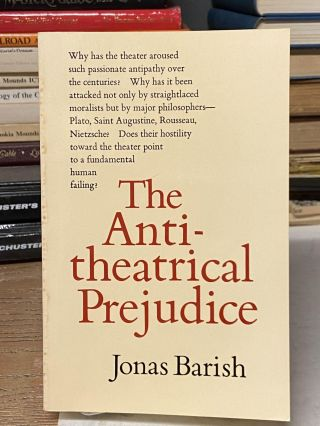 The Anti-theatrical Prejudice. Jonas Barish