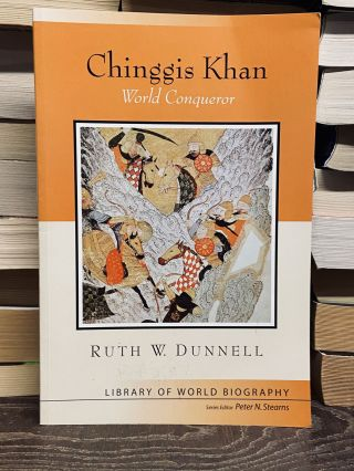 Chinggis Khan- World Conqueror. Ruth W. Dunnell