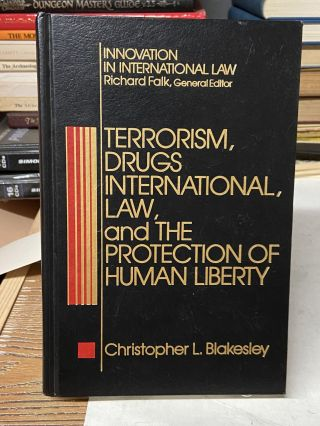 Terrorism, Drugs, International Law, and the Protection of Human Liberty. Christopher L. Blakesley