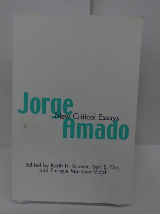Jorge Amado: New Critical Essays. Keith Brower