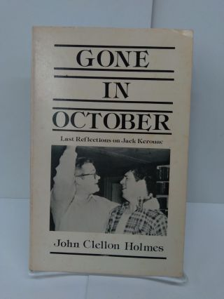 Gone in October: Last Reflections on Jack Kerouac. John Clellon Holmes